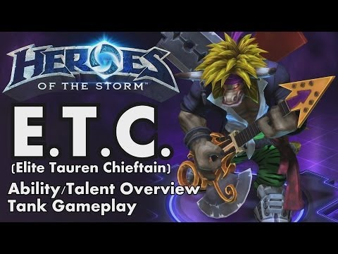 Heroes of the Storm: E.T.C (Elite Tauren Chieftain) Overview and Sustain Tank Gameplay