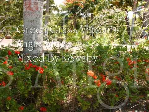 Angie Stone - Green Grass Vapours - Mixed By KSwaby