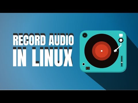 How To Record Audio In Ubuntu Linux