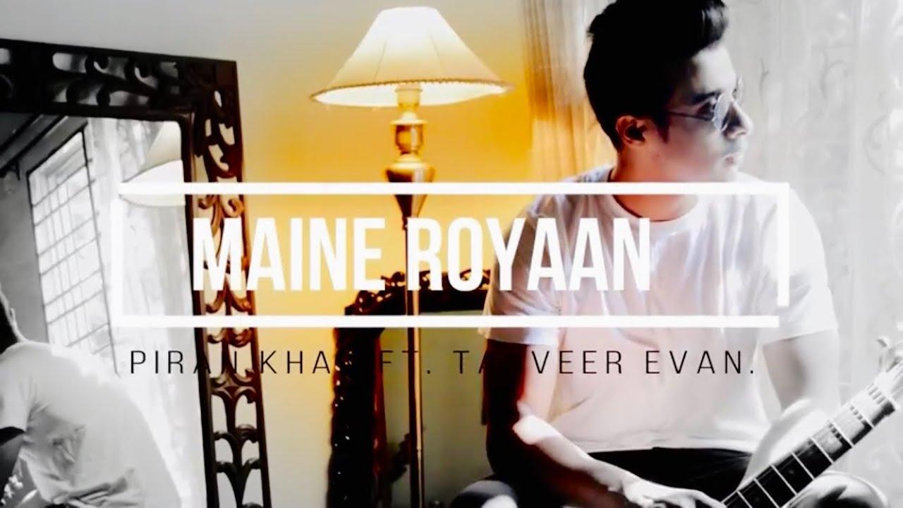 Download Maine Royaan   Official Music Video   Tanveer Evan