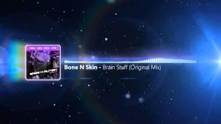Bone N Skin - Brain Stuff (Original Mix)