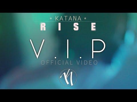 Katana - V.I.P (Official Music Video)
