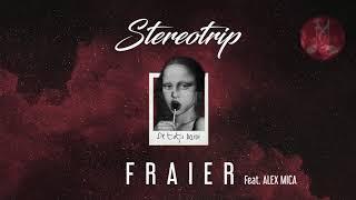 STEREOTRIP feat. Alex Mica - Fraier | Official Audio