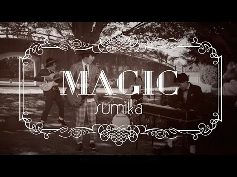 sumika / MAGIC【Music Video】