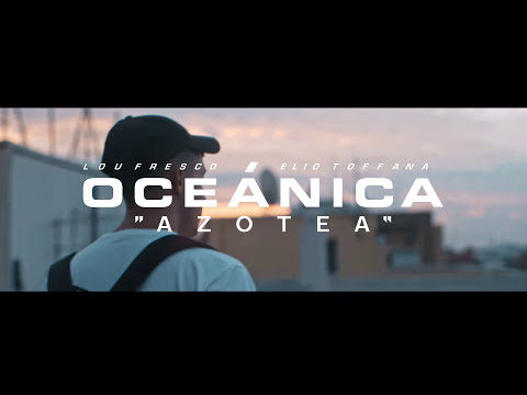 Lou Fresco & Elio Toffana - Azotea [OCEÁNICA]