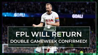 FPL WILL RETURN WITH A DOUBLE GAMEWEEK! NEW FANTASY PREMIER LEAGUE ANNOUNCEMENT