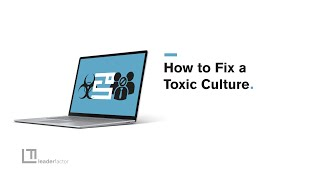 How To Fix A Toxic Culture