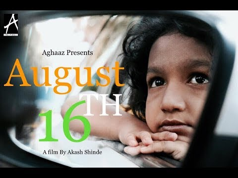 August 16th | Independence Day Short Film | Aghaaz Productions 2017