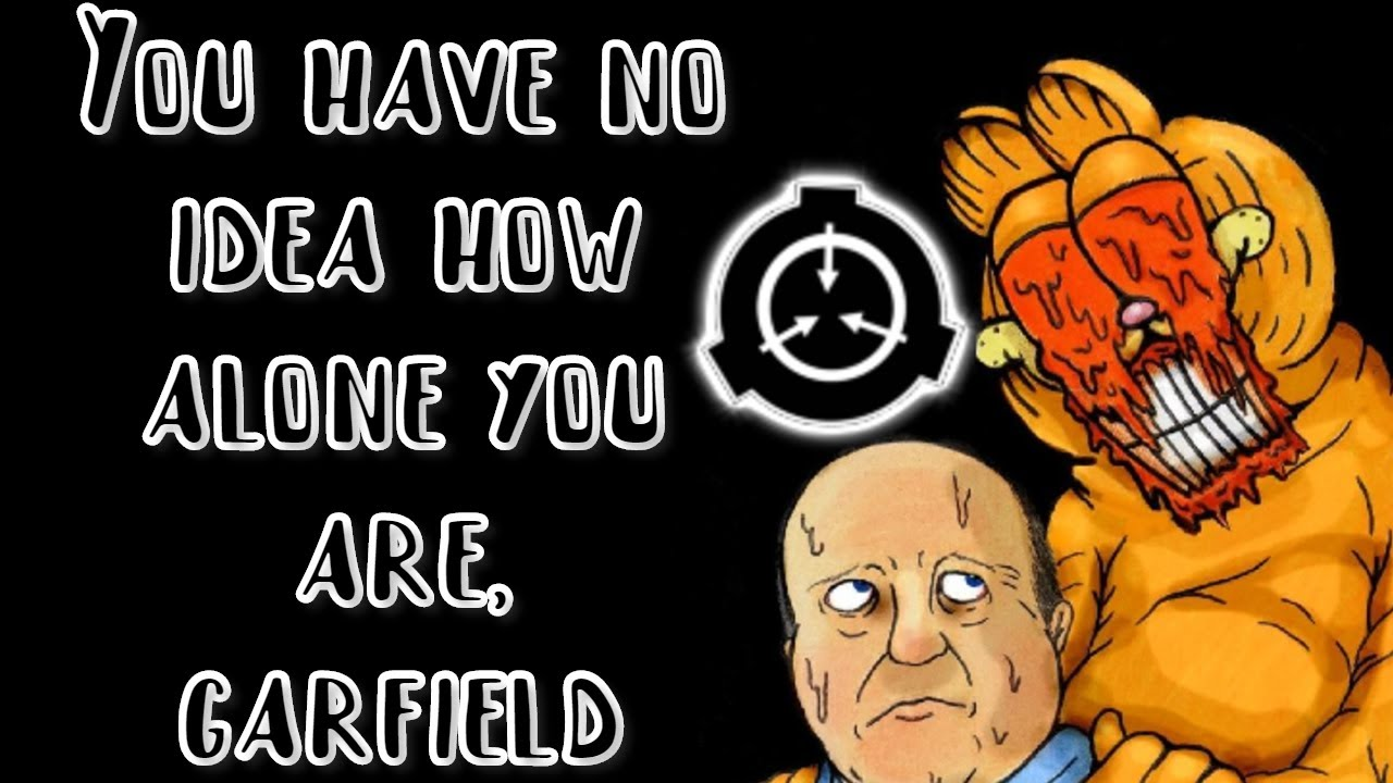 Scp 3166 You Have No Idea How Alone You Are Garfield Youtube