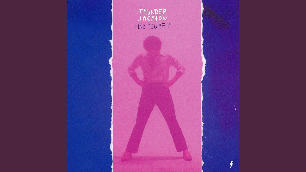 Thunder Jackson Find Yourself Lyrics Lyricsfa Com Nobody, no, nobody, said nobody, no, no, no, nobody to love me like you do thunder jackson find yourself lyrics