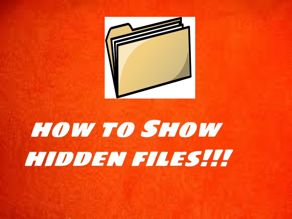 how to show hidden files on window 7