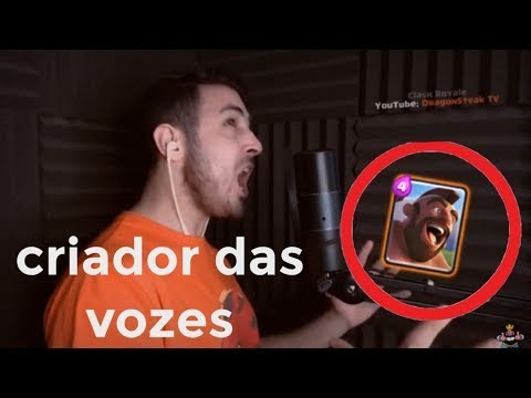 Criador Das Vozes Dos Personagens Do Clash Royale