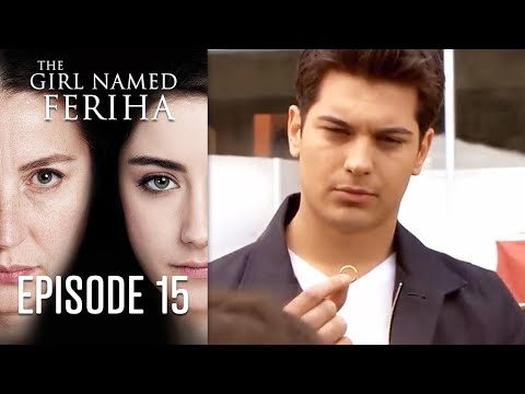 The Girl Named Feriha - Episode 15