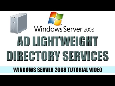 26 Active Directory Lightweight Directory Services 101 - Windows Server 2008 Tutorial