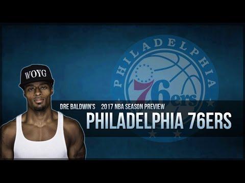 2017 NBA Season Preview #1  Philadelphia 76ers   Dre Baldwin