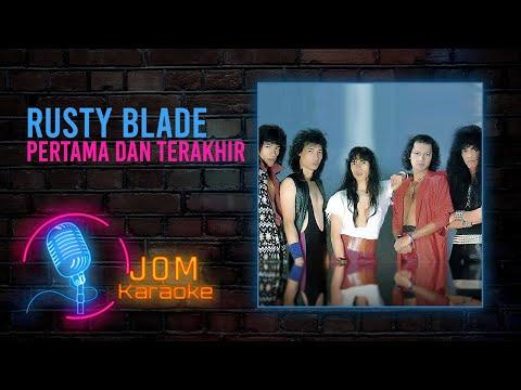 Rusty Blade - Pertama dan Terakhir