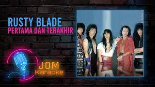 Download lagu Rusty Blade - Pertama dan Terakhir (Official Karaoke Video)