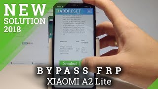 How to Bypass Google Verification on XIAOMI A2 Lite - Unlock FRP / Remove Google Protection