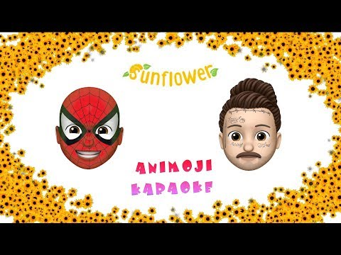 Post Malone, Swae Lee - Sunflower (Spider-Man: Into The Spider-Verse) - Animoji Karaoke