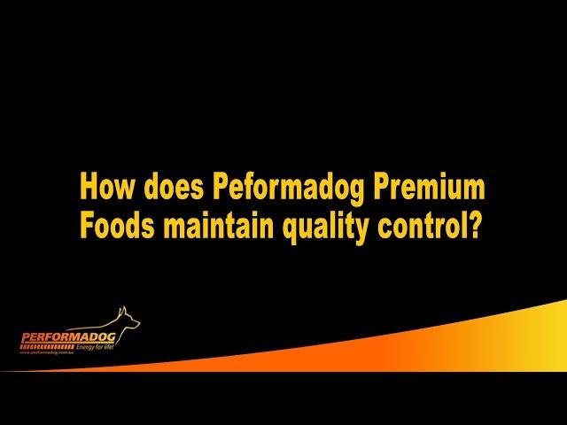 How does Peformadog & iPurr Premium Foods maintain quality control?