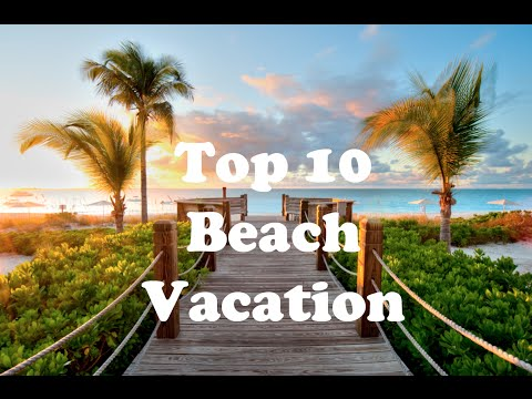 Top 10 Beach Vacation