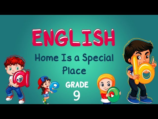 English | Grade 9 | Reading: Home Is a Special Place