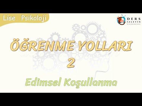 ÖĞRENME YOLLARI - 2 / EDİMSEL KOŞULLANMA