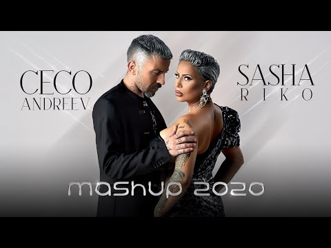 Sasha Riko & Ceco Andreev - Mashup 2020