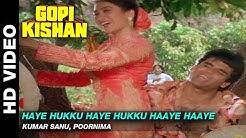 Haye Hukku Haye Hukku Haaye Haaye - Gopi Kishan | Kumar Sanu, Poornima | Sunil Shetty