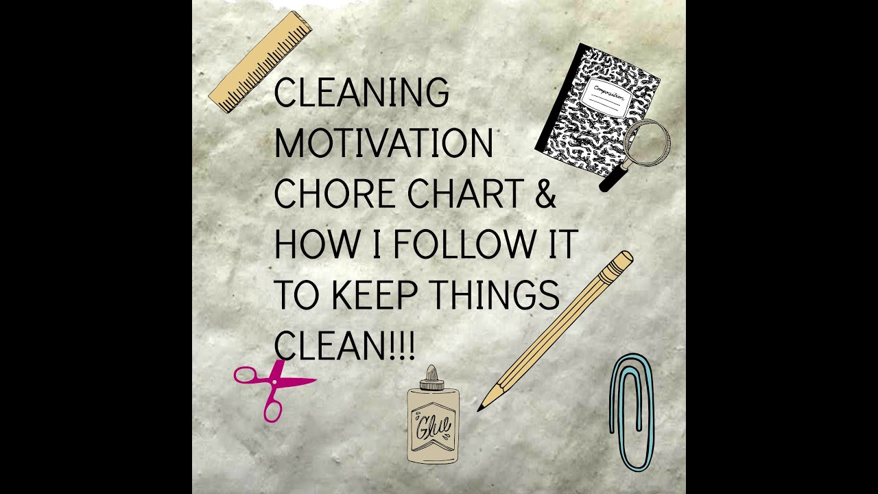 cleaning motivation newchore chart how i make it work to keep my house clean youtube. Black Bedroom Furniture Sets. Home Design Ideas
