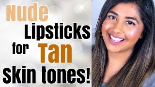 """Nude"" Lipsticks for Tan Skin Tones + Lip Swatches!"