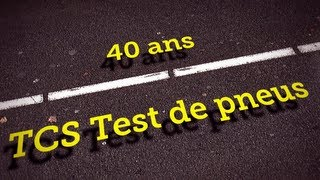 40 ans - TCS test de pneus