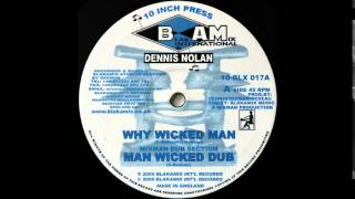 "10"" Dennis Nolan/Mixman Dub Section - Why Wicked Man/Man Wicked Dub"
