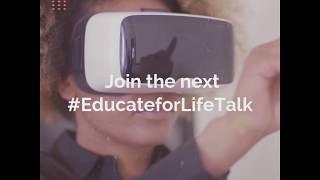 #EducateforLifeTalk -every week