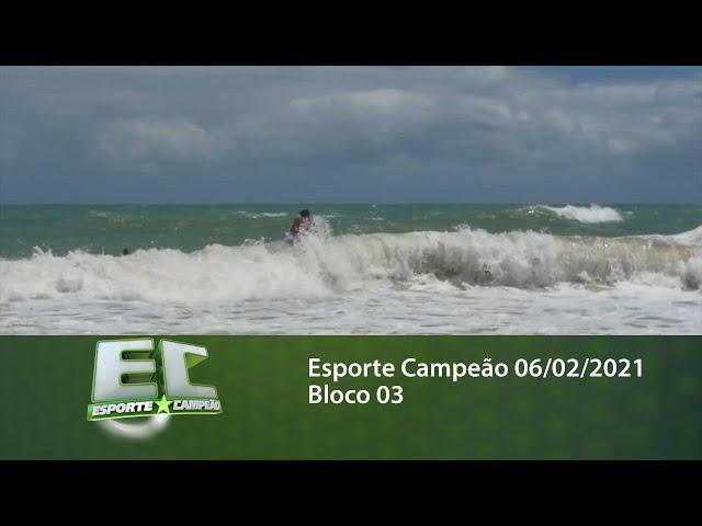 Esporte Campeão 06/02/2021 - Bloco 03