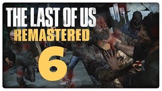 Let's Play THE LAST OF US REMASTERED Part 6: Clicker! Runner!