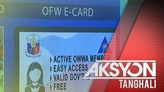 Libreng OFW e-card, inilunsad na