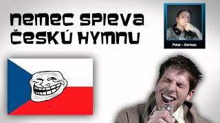German guy sings Czech Anthem [Fail]