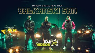 MARLON BRUTAL FEAT.  THCF - BALKANSKI SAN (OFFICIAL VIDEO)