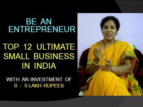 TOP  12  SMALL BUSINESS WITH AN INVESTMENT OF 0 TO 5 LAKH IN INDIA