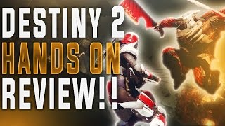 DESTINY 2 HANDS ON FIRST IMPRESSIONS REVIEW! (Strike, PvP, Subclasses, Load outs & More!)