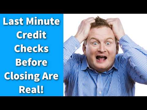 Last Minute Credit Checks Before Closing Are Real!