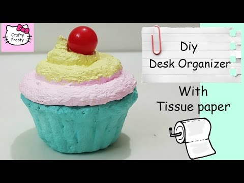 DIY Desk Organizer with tissue paper/DIY Storage Box/DIy homemade Modelling clay out of tissue paper