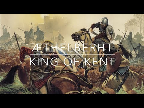King Æthelberht & Kent's Golden Age 560-616