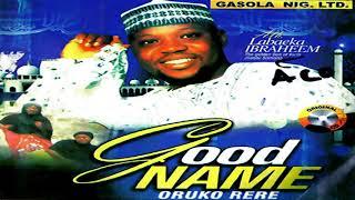 Alh. Labaeka Ibraheem - Good Name - 2019 Yoruba Islamic Music New Release this week 😍