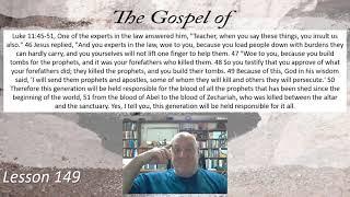 Luke 11:45-51 Lesson 149 July 29, 2021