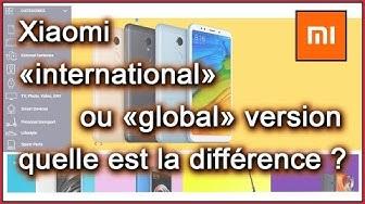 Smartphone Xiaomi International ou Xiaomi Global version, quelle est la difference?