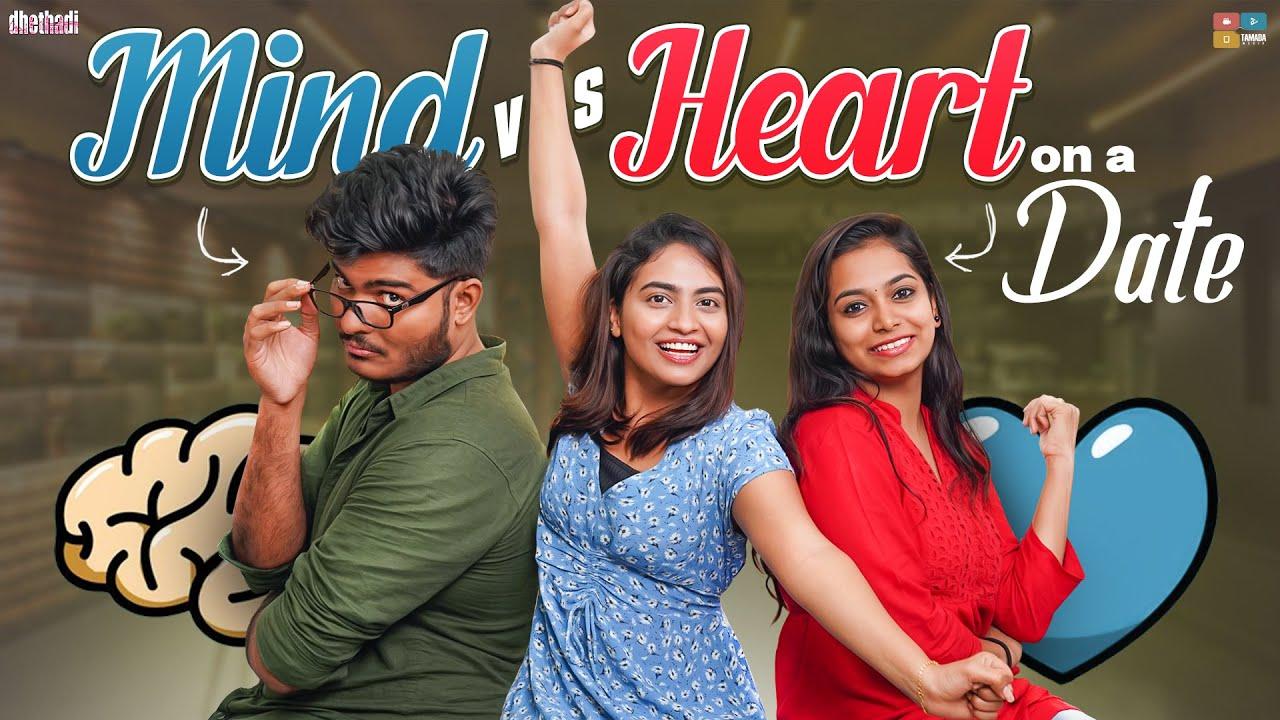 Download MIND vs HEART On A Date || Dhethadi || Tamada Media
