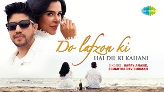 Do Lafzon Ki Hai | Harry Anand | Soumitra Dev Burman | Nivedita Chandel | Official Music Video