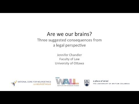 """""""Are We Our Brains?: Three Suggested Consequences From a Legal Perspective"""" by Jennifer Chandler"""